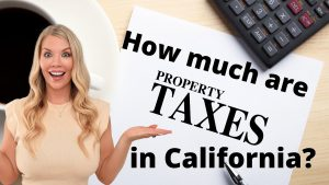 Woman holding arms out asking how much are property taxes in California?